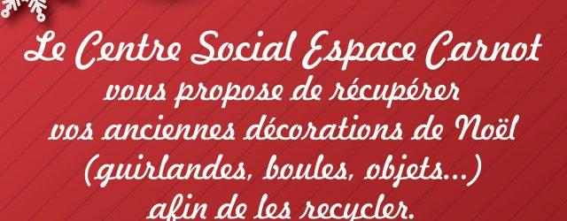 Le Centre Social Espace Carnot propose de récupérer vos anciennes décorations de Noël (guirlandes, boules, objets…). N'hésitez pas à venir les déposer dans le hall de nos locaux ! […]